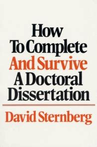 how to complete and survive a doctoral dissertation how to complete and survive a doctoral dissertation isbn