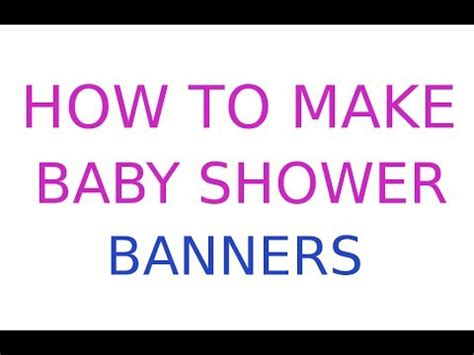 How To Make A Baby Shower Banner by How To Make A Baby Shower Banner Easily