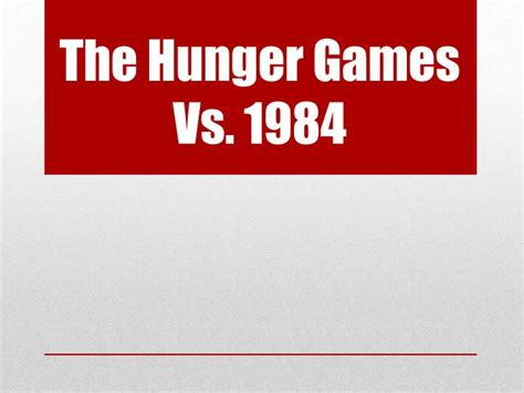 themes in the hunger games and 1984 ppt the hunger games vs 1984 powerpoint presentation