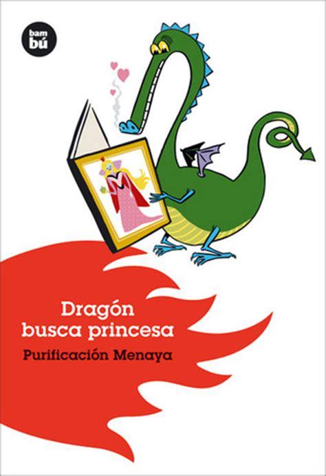 libro el dragn la princesa geekmarloz rese 241 a drag 243 n busca princesa purificaci 243 n menaya