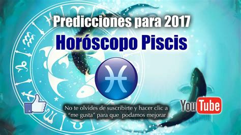 prediciones para 2016 piscis predicciones piscis para 2017 youtube