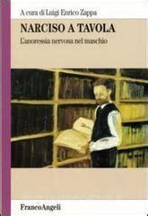 libreria narciso narciso a tavola l anoressia nervosa nel maschio franco