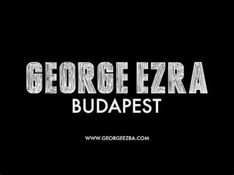 testo budapest george ezra budapest accordi george ezra