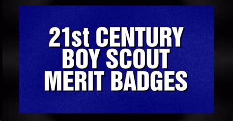 jeopardy features category called quot 21st century boy scout