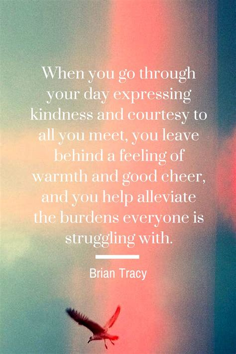 Just Shut Up And Do It Bian Tracy quote on kindness and courtesy by brian tracy dont give up world