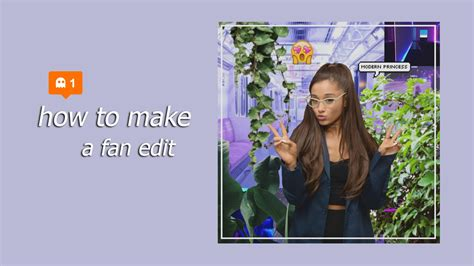 how to make video fan edits how to make an aesthetic fan edit ariana grande youtube