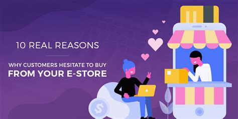 real reasons  customers hesitate  buy
