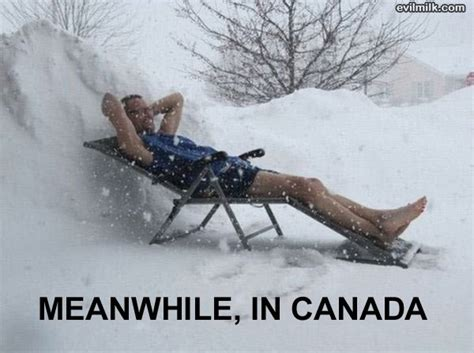 Canada Snow Meme - best quot meanwhile in canada quot memes
