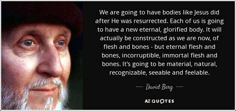 ed sheeran quotes about eyes david berg quote we are going to have bodies like jesus