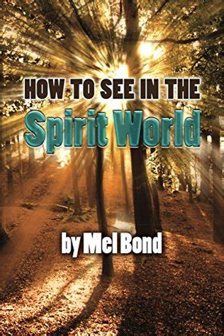 7 I Would To See In A Bond by Best Mel Bond How To See In The Spirit World
