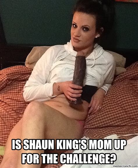 Black Dick Meme - is shaun king s mom up for the challenge