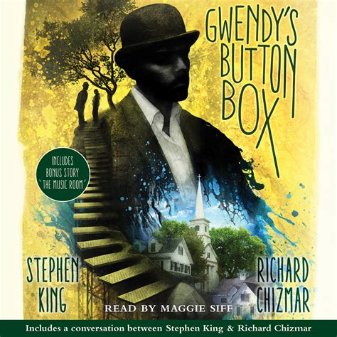 gwendys button box gwendy s button box audiobook by stephen king richard chizmar maggie siff official publisher