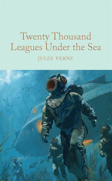 twenty thousand leagues under the sea librera online twenty thousand leagues under the sea jules verne macmillan