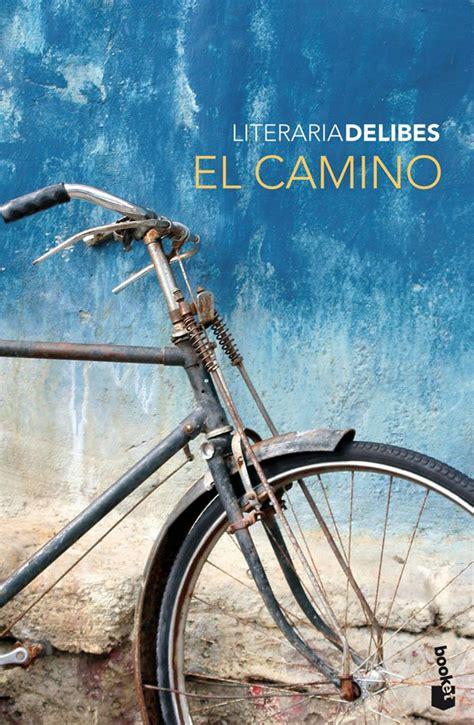 libro el camino by migues miguel delibes el camino libros prohibidos
