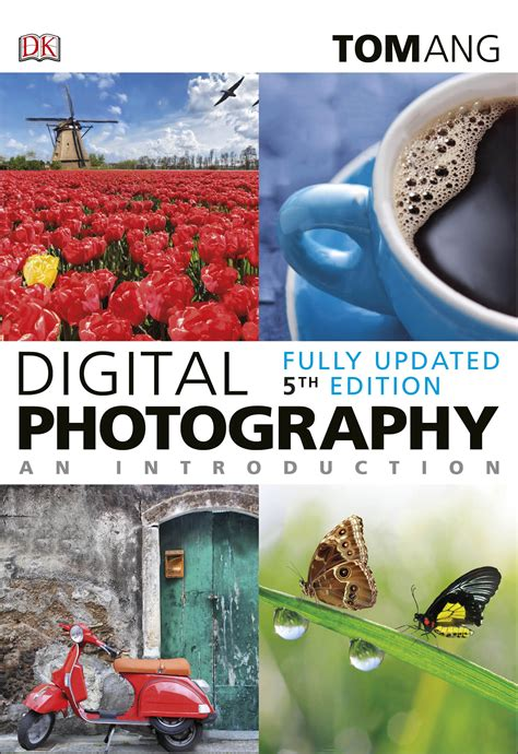 digital photography an introduction 5th edition books digital photography an introduction by tom ang penguin