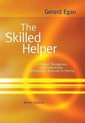 the skilled helper a problem management and opportunity development approach to helping hse 123 interviewing techniques the skilled helper a problem management and opportunity