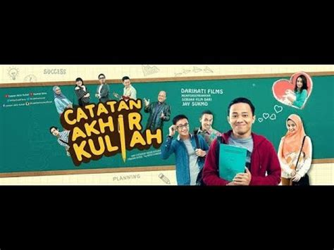 film tentang perjuangan mahasiswa film catatan akhir kuliah trailer official youtube