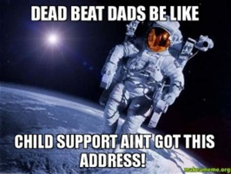 Deadbeat Mom Meme - quotes about deadbeat fathers quotesgram