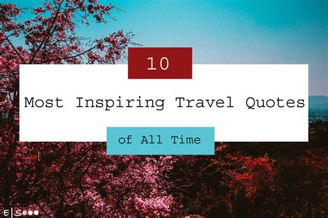 ordinal travel quotes 09 10 most inspiring travel quotes of all time wellness and