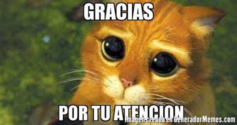 imagenes de risa que digan gracias gracias por tu atencion meme gato con botas
