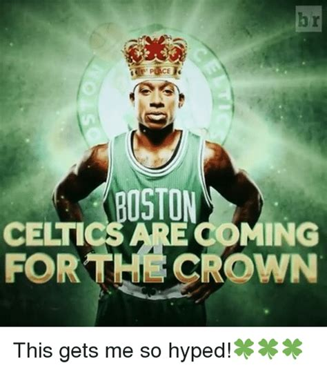Celtics Memes - boston celtics are ing forthl rown this gets me so hyped