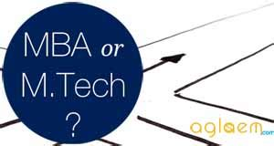 Which Is Better Mba Or Mtech After Btech Ece by Mba Or M Tech Which Way To Go Aglasem Admission