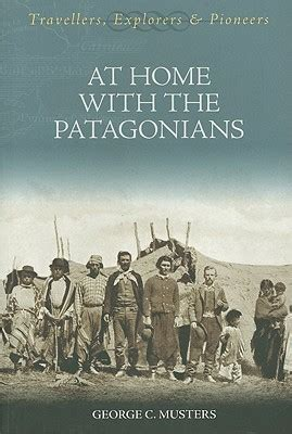 at home with the patagonians by george chaworth musters