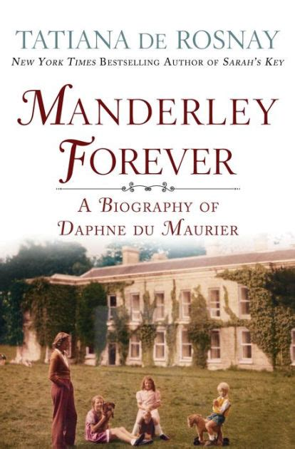 libro manderley for ever roman manderley forever a biography of daphne du maurier by tatiana de rosnay hardcover barnes