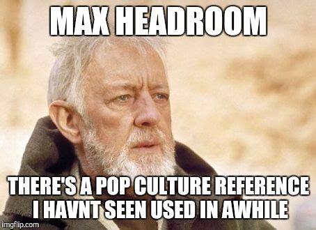 Meme Culture - obi wan kenobi meme imgflip
