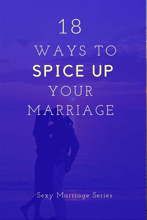 8 Tips To Spice Up Your Date by 25 Best Ideas About Spice Up Marriage On