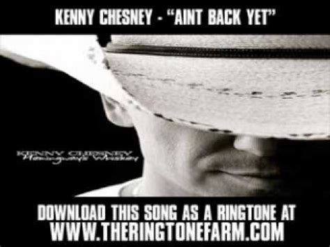 ain t back yet kenny chesney quot ain t back yet quot new lyrics