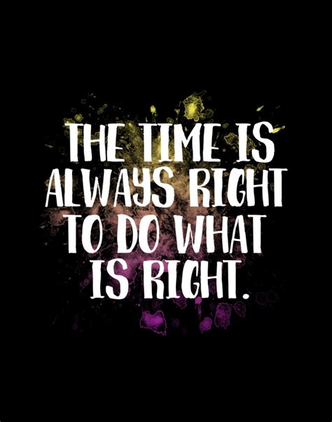 What Is The Right Time To Do Mba Quora by The Time Is Always Right To Do What Is Right World Poems