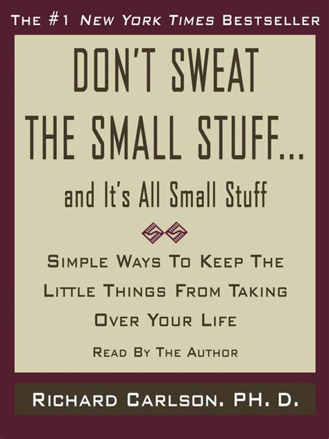 Don T Sweat The Small Stuff In don t sweat the small stuff and it s all small stuff nebraska overdrive libraries overdrive