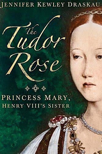 the eighth sister rt 846823320x the tudor rose princess mary henry viii s sister jennifer kewley draskau 9780993395710