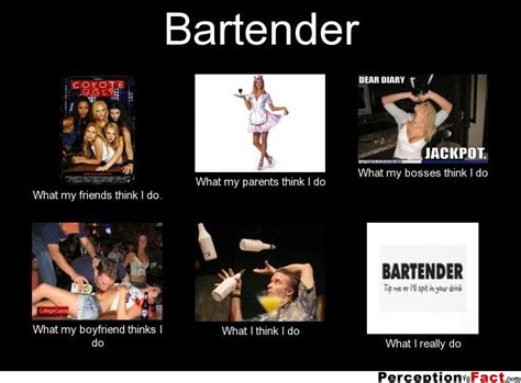 bartender what people think i do what i really do