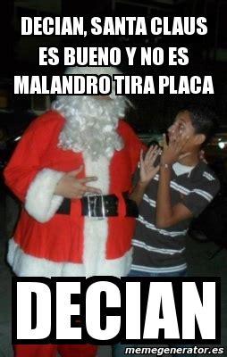 Memes De Santa Claus - meme personalizado decian santa claus es bueno y no es