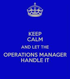 keep calm and let the operations manager handle it poster