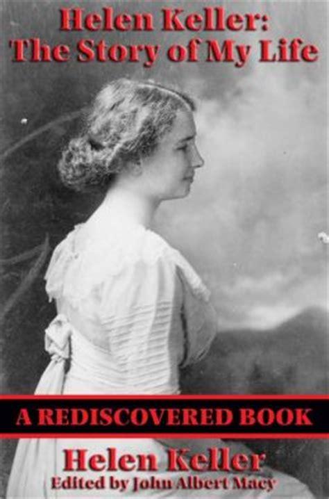 helen keller biography dedication helen keller the story of my life rediscovered books