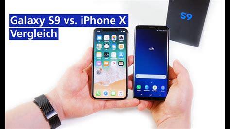 iphone v s samsung s9 samsung galaxy s9 vs iphone x im vergleich hd