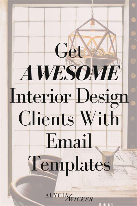 Interior Design Email Templates Help You Get More Business Alycia Wicker Interior Design Interior Design Email Templates