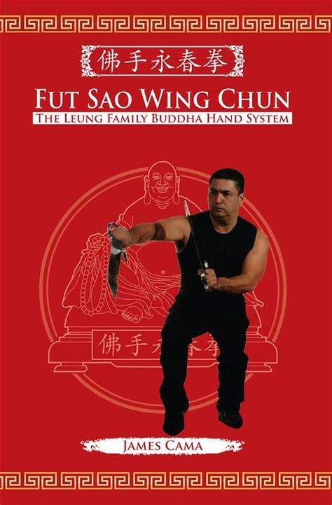 best wing chun book book cama fut sao wing chun