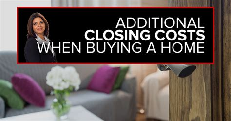 Additional Closing Costs When Buying A Home Rakhi Madan