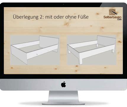 Eigenes Bett Bauen by Bett Selber Bauen Videokurs In 3 Tagen Ein Eigenes