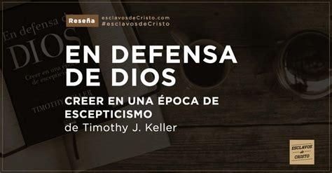 libro en defensa de dios en defensa de dios creer en una epoca de escepticismo 2