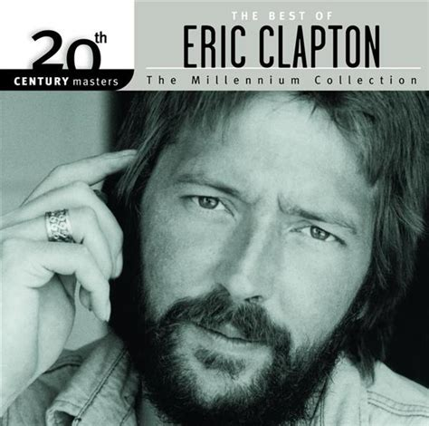 best of eric clapton eric clapton the best of eric clapton 20th century