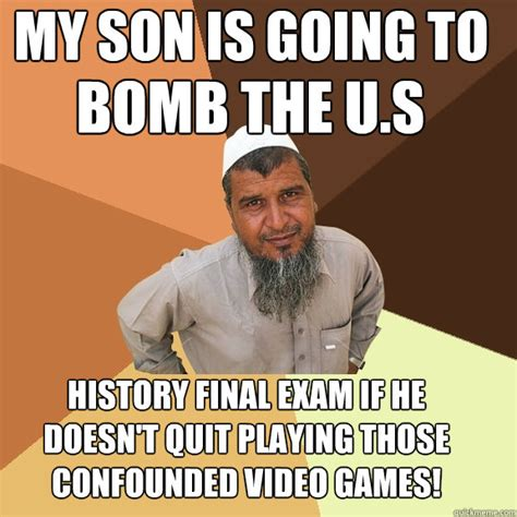 Quit Playing Meme - my son is going to bomb the u s history final exam if he
