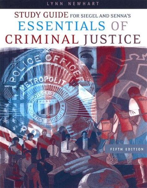 essentials of criminal justice study guide for siegel senna s essentials of criminal