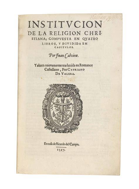 institucin de la religin calvin john 1509 1564 institucion de la religion christiana compuesta en quatro libros
