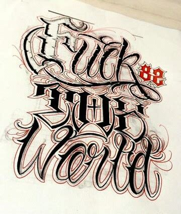 fuck the world tattoo chicano lettering lettering chicano