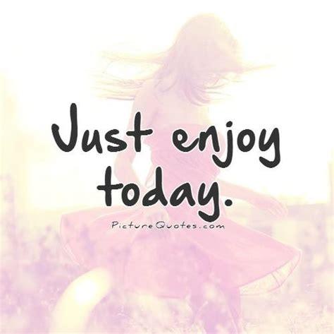 today quotes today quotes today sayings today picture quotes